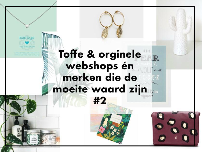 Toffe & orginele webshops én merken die de moeite waard zijn #2