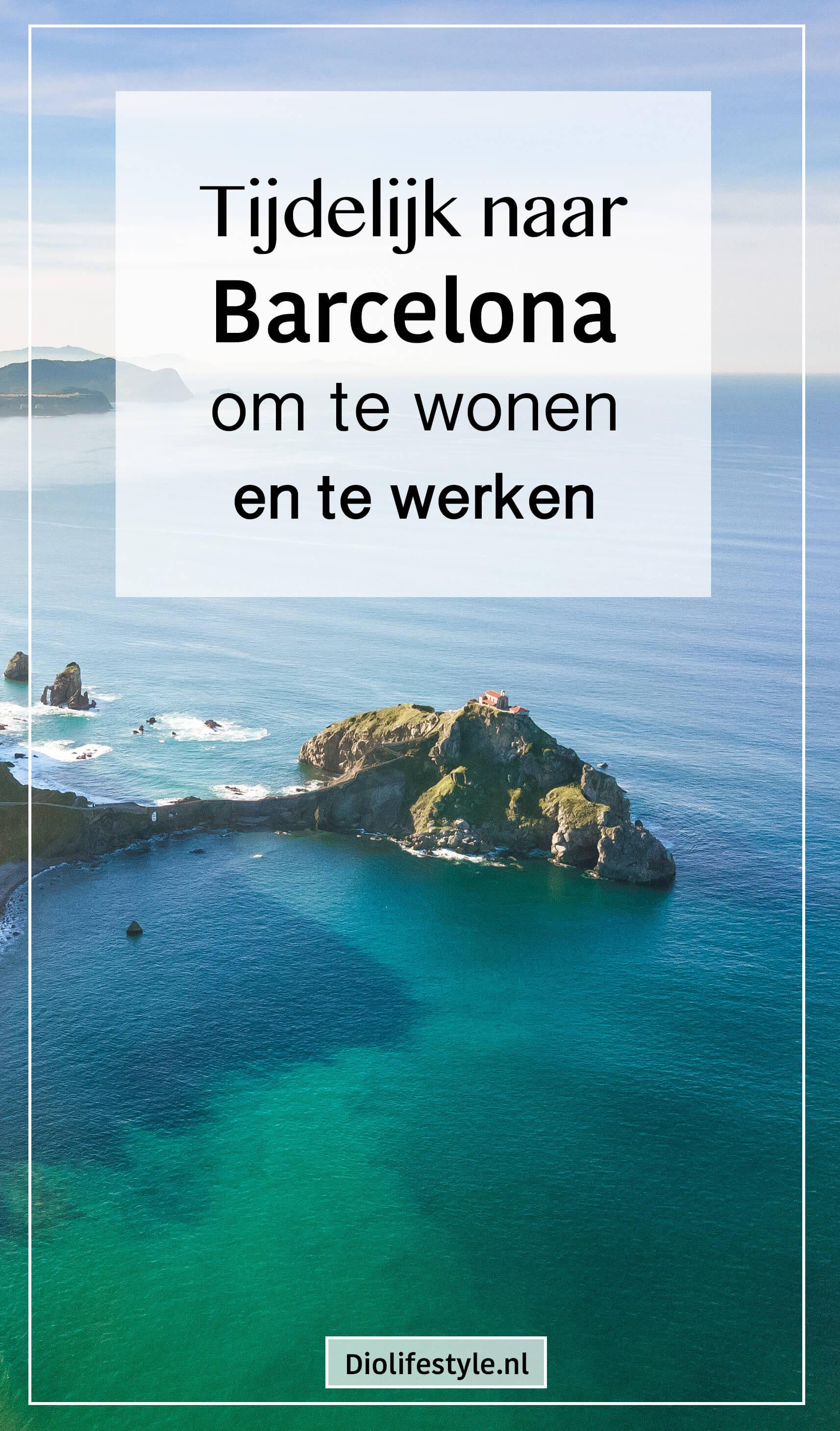 Tijdelijk naar Barcelona om te wonen en te werken