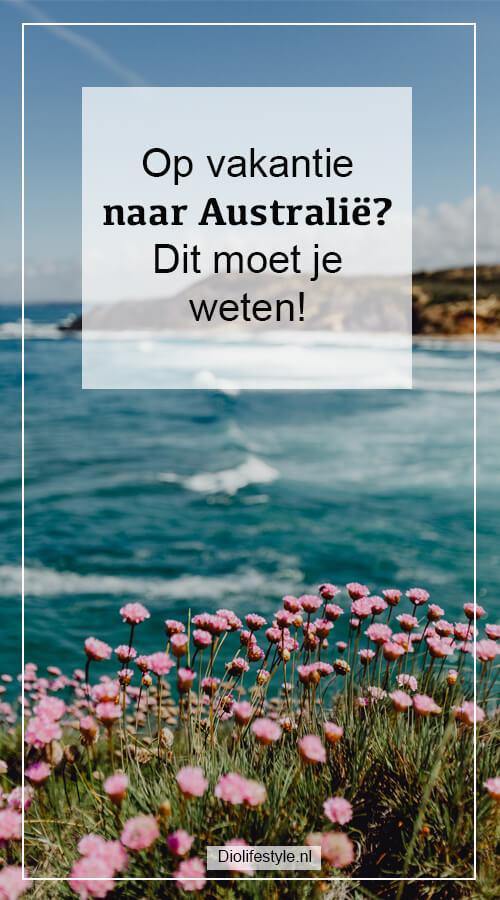 Op vakantie naar Australië?  Dit moet je weten!